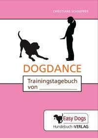Das Trainingstagebuch Dogdance von Easy Dogs