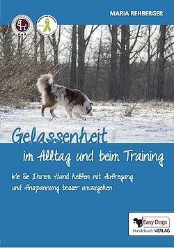 Gelassenheit im Alltag und beim Training von Easy Dogs