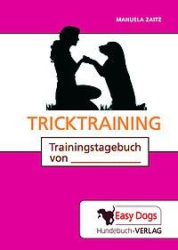 Das Trainingstagebuch Tricktraining von Easy Dogs